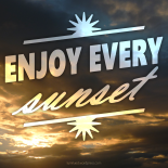enjoy every sunset